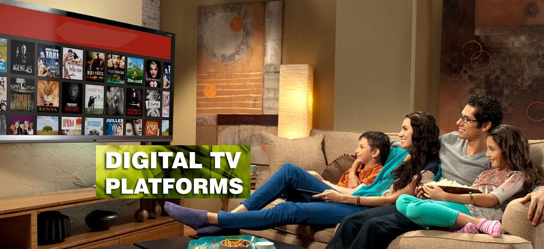 DIGITAL TV PLATFORMS